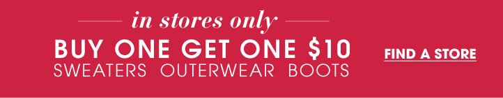 BOGO $10 In Stores Only - Find A Store