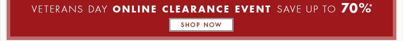 VETERANS DAY ONLINE CLEARANCE - SHOP NOW