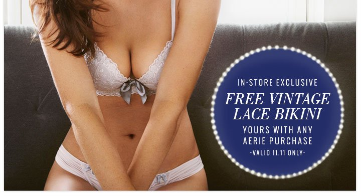 In-Store Exclusive | Free Vintage Lace Bikini | Yours With Any Aerie Purchase | Valid 11.11 Only