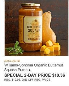 EXCLUSIVE -- Williams-Sonoma Organic Butternut Squash Puree -- SPECIAL 2-DAY PRICE $10.36 (REG. $12.95, 20% OFF REG. PRICE)