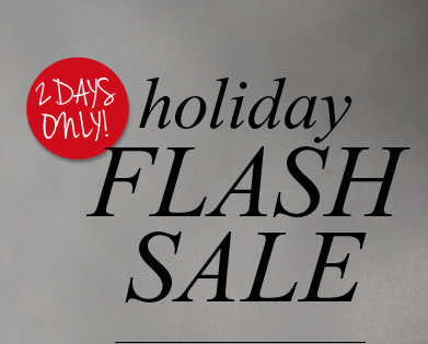 2 days only! holiday FLASH SALE
