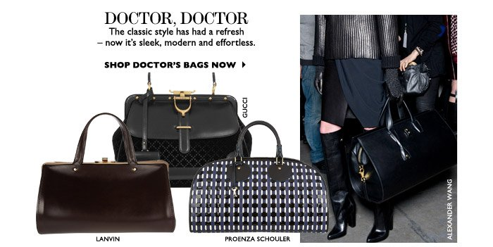 DOCTOR, DOCTOR... The classic style has had a refresh – now it's sleek, modern and effortless. SHOP DOCTOR'S BAGS NOW