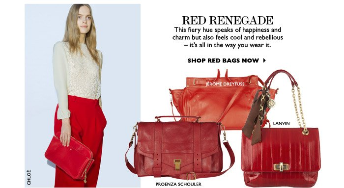 RED RENEGADE... This fiery hue speaks of happiness and charm but also feels cool and rebellious – it's all in the way you wear it – SHOP RED BAGS NOW