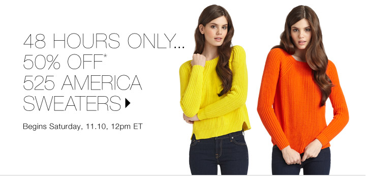 50% Off* 525 America Sweaters…Shop now
