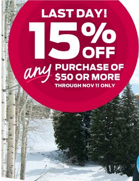 Last Day! Save 15% On Any Purchase $50 Or More >