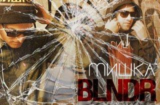 Mishka's BLNDR