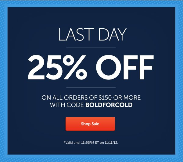 25% Off With Code BOLDFORCOLD
