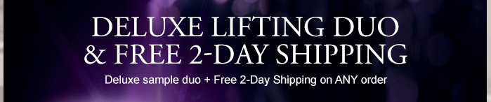 DELUXE LIFTING DUE + FREE 2-DAY SHIPPING | Deluxe sample duo + Free 2-Day Shipping on ANY order