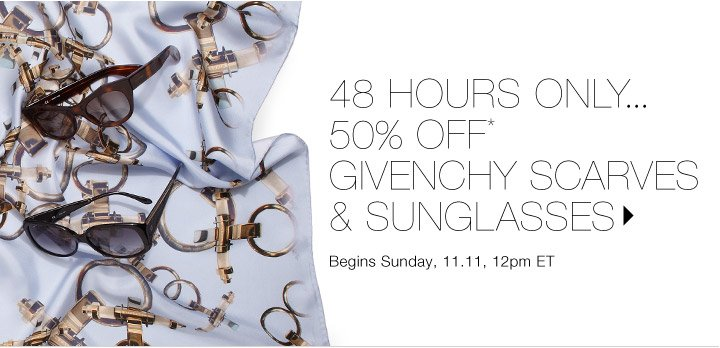 50% Off* Givenchy Scarves & Sunglasses