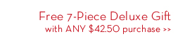 Free 7-Piece Deluxe Gift with ANY $42.50 purchase