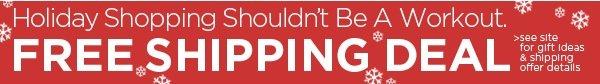Holiday Gifting & FREE Shipping Deal