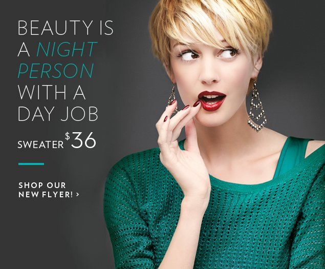 Beauty is a night person with a day job. Sweater $36.