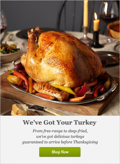 We've Got Your Turkey - Shop Now
