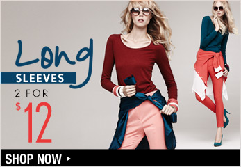 Long Sleeves - 2 for $12 - Shop Now