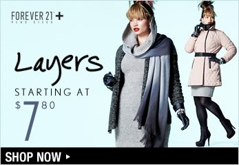 F21 PLUS: Layers Starting at $7.80 - Shop Now