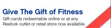 Gift the Gift of Fitness | Gift cards redeemable online or at any Reebok outlet or retail store now available.