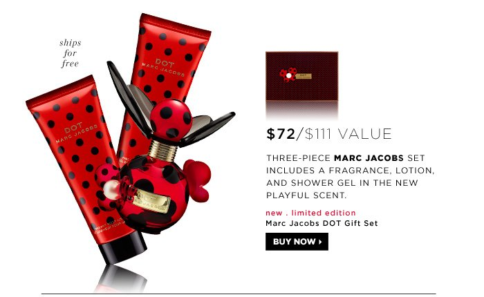 $72 ($111 Value). Three-piece Marc Jacobs set includes a fragrance, lotion, and shower gel in the new playful scent. new . limited edition . ships free. Marc Jacobs DOT Gift Set