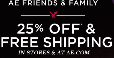 AE Friends & Family | 25% Off* & Free Shipping In Stores & At AE.com