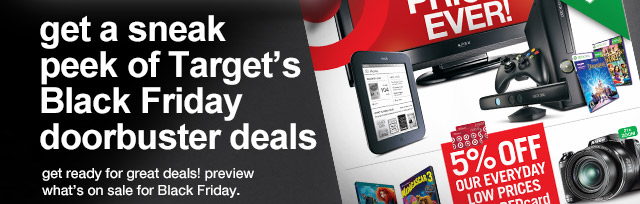 The Black Friday ad is here. Get ready for great deals! Preview what's on sale for Black Friday.