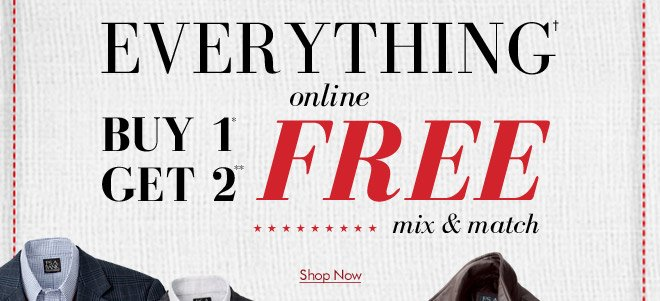 Everything† Online Buy 1* Get 2** FREE - Mix & Match