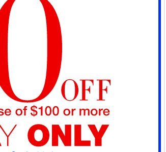 Today Only!  Take $50 off your purchase of $100 or more. In-Store & Online. Shop Now