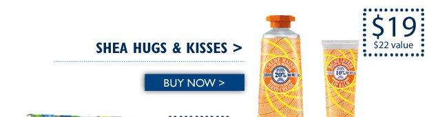 Shea Hugs & Kisses $19 ($22 Value) Buy Now