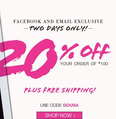 Two Days Only! 20% OFF your order of $100 plus FREE SHIPPING!