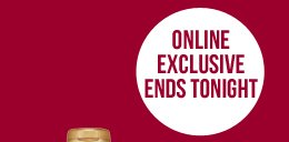 Online Exclusive Ends Tonight