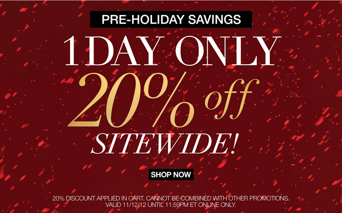 Pre-Holiday Savings 1 Day Only 20% Off Sitewide!