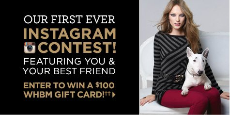 Our first Instagram Contest! Featuring you & your best friend.  Enter to win a $100 WHBM Gift Card††!