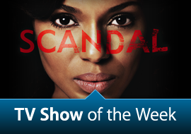 TV Show of the Week: Scandal - FREE