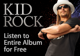 Kid Rock - Stream Album for Free + Pre-Order Now