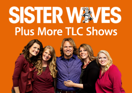Sister Wives - Plus More TLC Shows