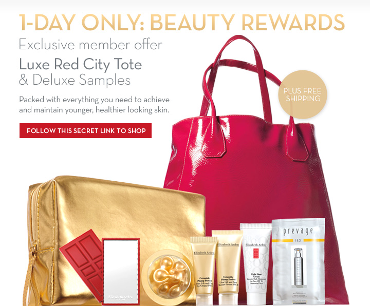 1-DAY ONLY: BEAUTY REWARDS. Exclusive member offer. Luxe Red City Tote & Deluxe Samples. Packed with everything you need to achieve and maintain younger, healthier looking  skin. PLUS FREE SHIPPING. FOLLOW THIS SECRET LINK TO SHOP.