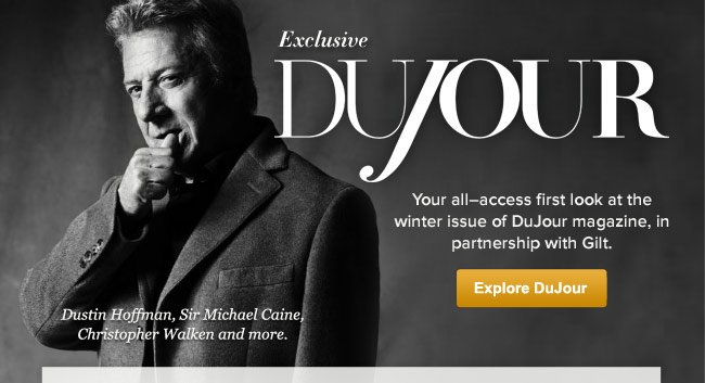 Your all-access first look at the winter issue of DuJour magazine, in partnership with Gilt