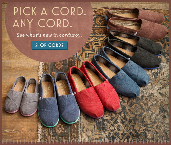 Pick a cord. Any cord. See what's new in corduroy.