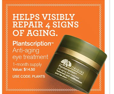 HELPS VISIBLY REPAIR 4 SIGNS OF AGING Plantscription Anti Aging eye treatment 1 month supply Valu 14 dollars and 50 cents USE CODE PLANTS