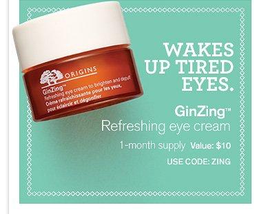 WAKES UP TIRED EYES GinZing refreshing eye cream 1 month supply Value 10 dollars USE OCDE ZING