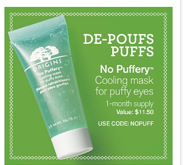 DE POUFS PUFFS No Puffers Cooling mask for puffy eyes 1 month supply Value 11 dollars and 50 cents USE CODE NOPUFF