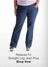 RELAXED FIT STRAIGHT LEG JEAN PLUS SHOP NOW