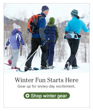 Winter Fun Starts Here. Gear up for snowy-day excitement.