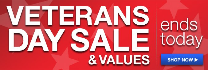Veterans Day Sale & Values | ends today | shop now