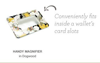 Handy Magnifier in Dogwood