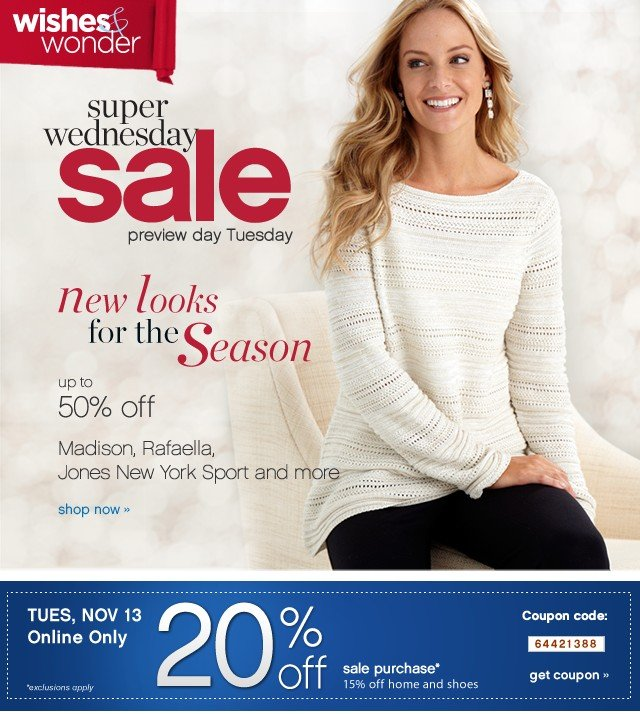 Super Wednesday Sale. New Looks for the Season. Extra 20% off. Get Coupon.