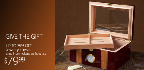 Give the Gift: Jewelry Chests & Humidors