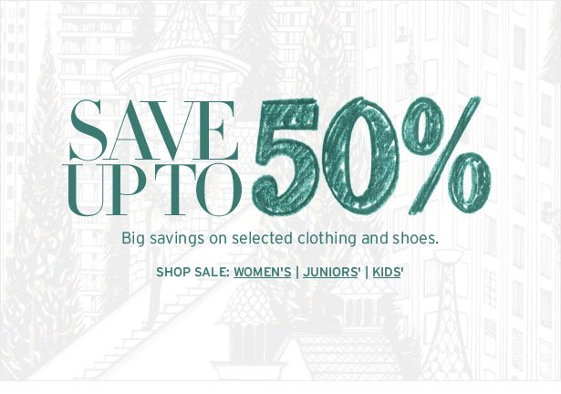 SAVE UP TO 50% - Big savings on selected clothing and shoes. SHOP WOMEN'S SALE