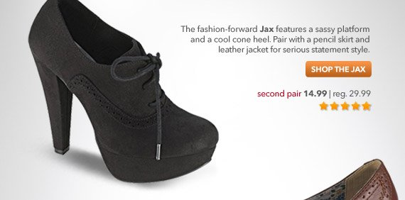 The fashion-forward Jax features a sassy platform and a cool cone heel. Pair with a pencil skirt and leather jacket for serious statement style.