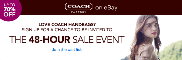 Coach Factory on eBay UP TO 70% OFF Love Coach handbags?  Sign up for a chance to be invited to THE 48-HOUR SALE EVENT  Join the wait list