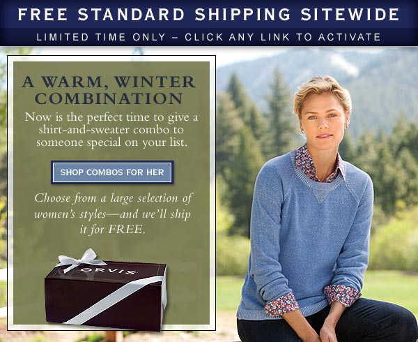 A warm, winter combination. Now is hte perfect time to give a shirt-and-sweater combo to someone special on your list. Choose from a large selection of men's styles - and we'll ship it for free. Free standard shipping sitewide. Limited time  only - click any link to activate.    Shop Combos For Her