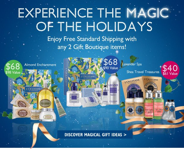 Experience the Magic of the Holidays Enjoy Free Standard Shipping with any 2 gift boutique items!  Almond Enchantment  $68 ($98)  Lavender Spa  $68 ($90 Value)  Shea Travel Treasures  $40 ($61 Value)  Discover Magical Gift Ideas >